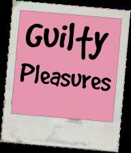 guilty-pleasures